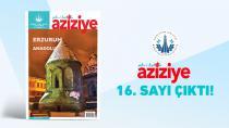 Şehr-i Kadim Aziziye 16. Sayısı Yayınlandı